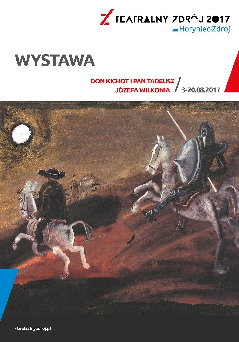 """wystawa """"Don Kichot i Pan Tadeusz Józefa Wilkonia"""" Horyniec Zdrój    3-20.08.2017"""