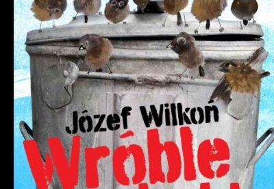 WRÓBLE NA KUBLE tekst i ilustracje Józef Wilkoń